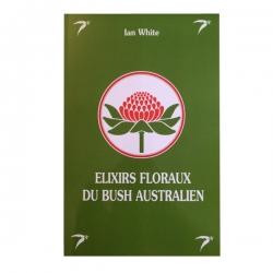 Les Elixirs, Floraux du Bush Australian - Petit format - Ian White