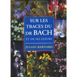 Sur  les  traces  du  Dr.  Bach  -  J.  Barnard